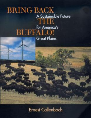 Bring Back the Buffalo! by Ernest Callenbach