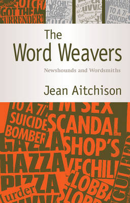 The Word Weavers by Jean Aitchison