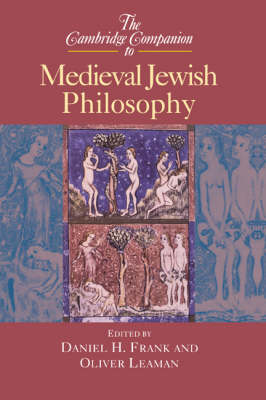 Cambridge Companion to Medieval Jewish Philosophy by Daniel H. Frank
