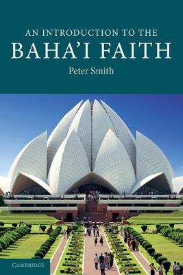 An Introduction to the Baha'i Faith by Peter Smith