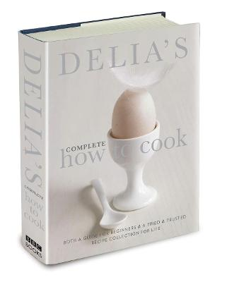 Delia's Complete How To Cook by Delia Smith