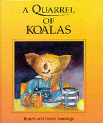 A Quarrel of Koalas by Ronda Armitage
