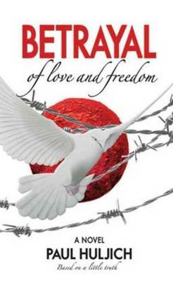 Betrayal of Love and Freedom book