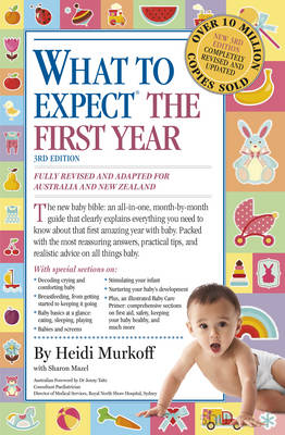 What to Expect the First Year [Third Edition]; most trusted baby advice book by Heidi Murkoff