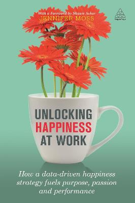 Unlocking Happiness at Work by Jennifer Moss