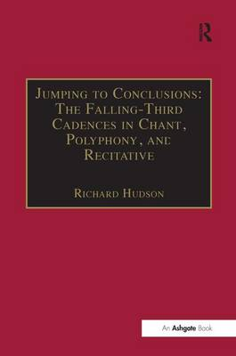 Jumping to Conclusions: The Falling-Third Cadences in Chant, Polyphony, and Recitative by Richard Hudson