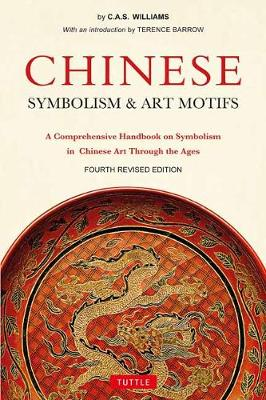Chinese Symbolism and Art Motifs Fourth Revised Edition by Charles Alfred Speed Williams