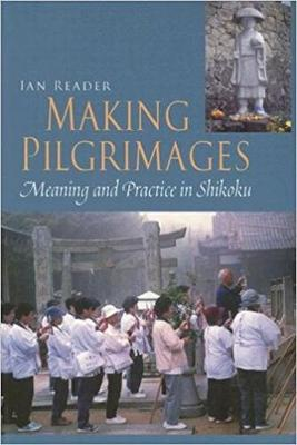Making Pilgrimages by Ian Reader