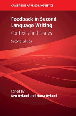 Feedback in Second Language Writing: Contexts and Issues book
