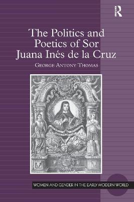 Politics and Poetics of Sor Juana Ines de la Cruz book