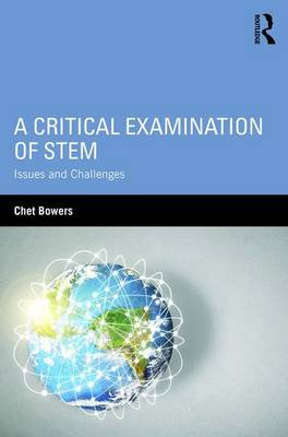 A Critical Examination of STEM by Chet Bowers