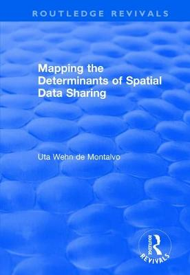 Mapping the Determinants of Spatial Data Sharing by Uta Wehn de Montalvo