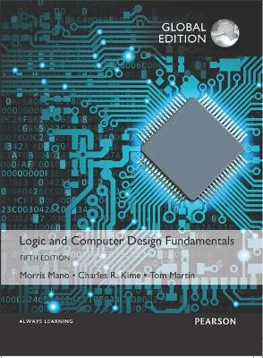Logic and Computer Design Fundamentals, Global Edition by Morris R. Mano
