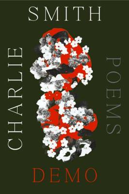 Demo: Poems by Charlie Smith