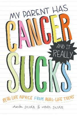 My Parent Has Cancer and it Really Sucks by Marc Silver