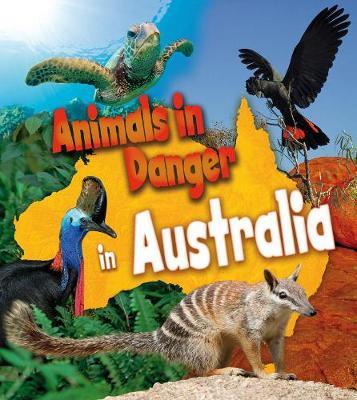 Animals in Danger in Australia by Richard Spilsbury
