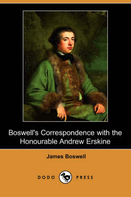 Boswell's Correspondence with the Honourable Andrew Erskine, and His Journal of a Tour to Corsica (Dodo Press) book