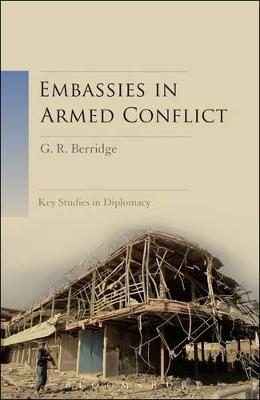 Embassies in Armed Conflict by G. R. Berridge