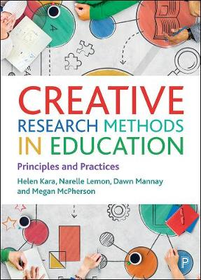 Creative Research Methods in Education: Principles and Practices book