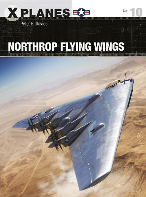Northrop Flying Wings by Peter E. Davies