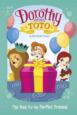 Dorothy and Toto the Hunt for the Perfect Present book