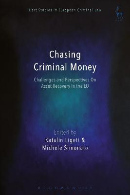 Chasing Criminal Money by Katalin Ligeti