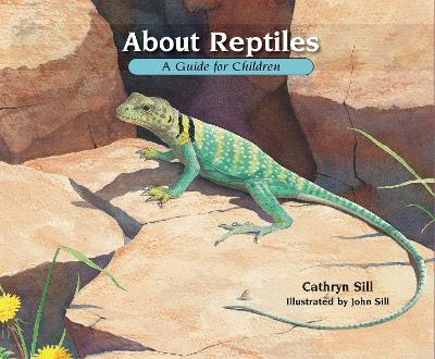 About Reptiles by Cathryn Sill