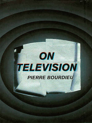 On Television by Pierre Bourdieu