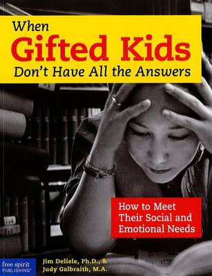 When Gifted Kids Don't Have All the Answers by Jim Delisle