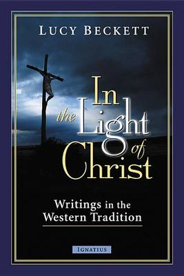 In the Light of Christ by Lucy Beckett