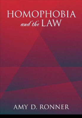 Homophobia and the Law by Amy D. Ronner