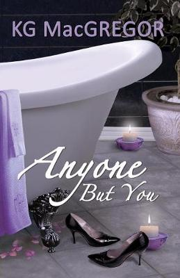 Anyone but You by K.G. MacGregor