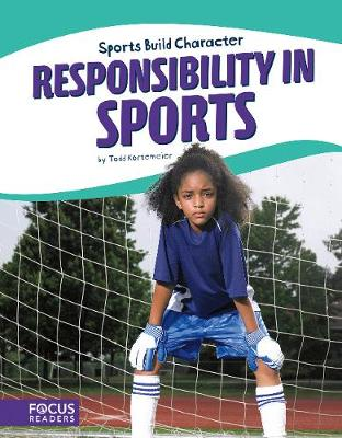 Sport: Responsibility in Sports by Todd Kortemeier