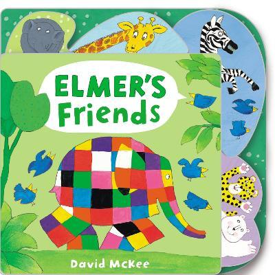 Elmer's Friends: Tabbed Board Book by David McKee