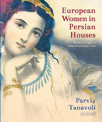 European Women in Persian Houses by Parviz Tanavoli