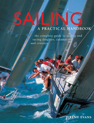 Sailing: A Practical Handbook by Evans Jeremy