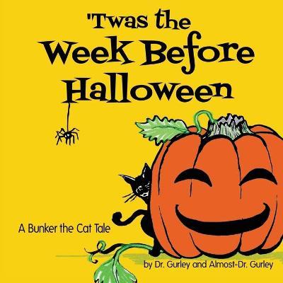 'Twas The Week Before Halloween by Jan Gurley