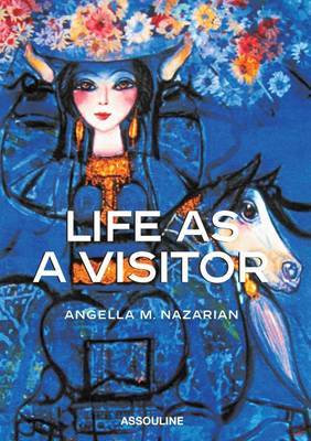 Life As a Visitor by Angella M. Nazarian