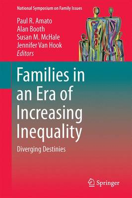 Families in an Era of Increasing Inequality by Paul R. Amato