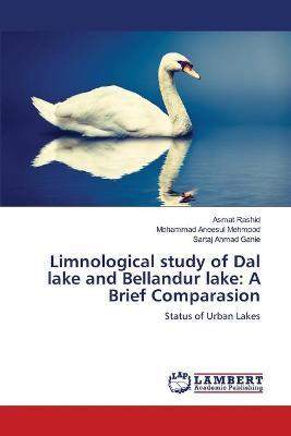 Limnological study of Dal lake and Bellandur lake: A Brief Comparasion by Asmat Rashid