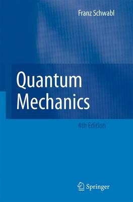 Quantum Mechanics by Franz Schwabl