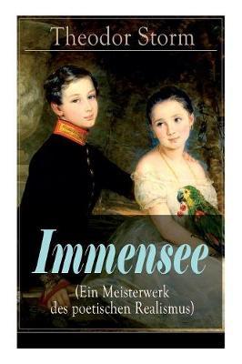 Immensee (Ein Meisterwerk des poetischen Realismus) by Theodor Storm