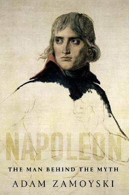Napoleon by Adam Zamoyski