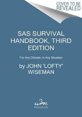 SAS Survival Handbook, Third Edition by John 'Lofty' Wiseman