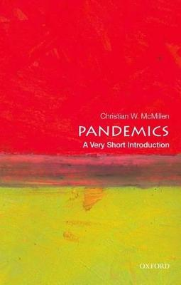 Pandemics: A Very Short Introduction by Christian W. McMillen
