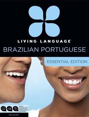 Living Language Portuguese, Essential Edition by Living Language