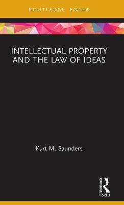 Intellectual Property and the Law of Ideas book