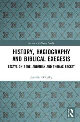 History, Hagiography and Biblical Exegesis: Essays on Bede, Adomnan and Thomas Becket book