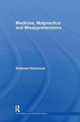 Medicine, Malpractice and Misapprehensions book