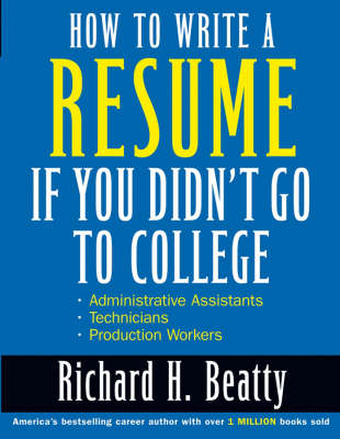 How to Write a Resume If You Didn't Go to College book